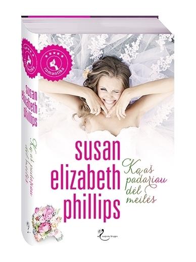 Susan Elizabeth Phillips. Ką aš padariau dėl meilės