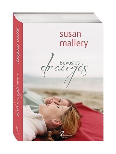Susan Mallery. Buvusios draugės
