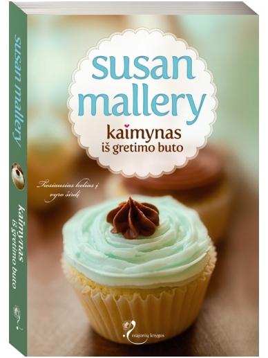 Susan Mallery. Kaimynas iš gretimo buto (2 knyga)