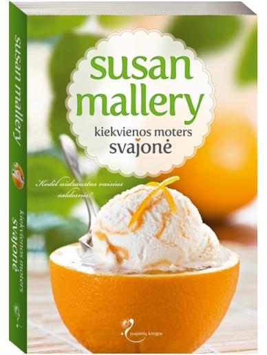 Susan Mallery. Kiekvienos moters svajonė (4 knyga)