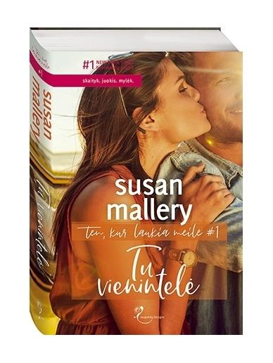 Susan Mallery. Tu vienintelė (1 knyga)
