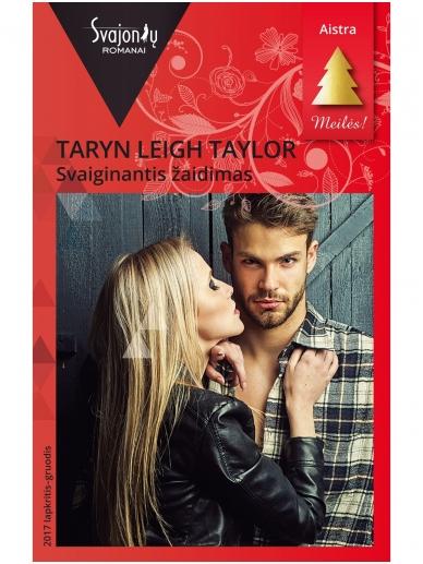 Taryn Leigh Taylor. Svaiginantis žaidimas (2017 lapkritis–gruodis)