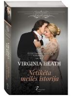 Virginia Heath. Netikėta meilės istorija (1 knyga)