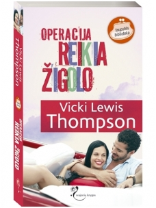 Vicki Lewis Thompson. Operacija REIKIA ŽIGOLO