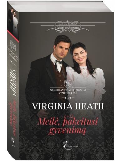 Virginia Heath. Meilė, pakeitusi gyvenimą (3 knyga)