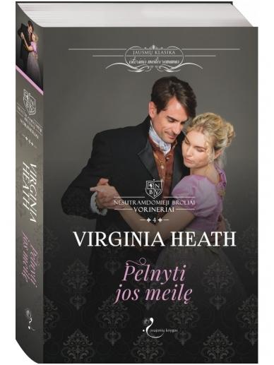 Virginia Heath. Pelnyti jos meilę (4 knyga)
